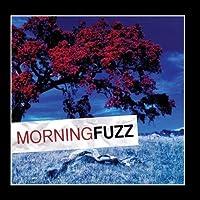 Morning Fuzz by Morning Fuzz