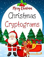 Christmas Cryptograms: Christmas Cryptograms, Christmas Word Scramble, Christmas Word Search
