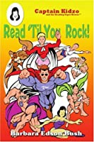 Read 'til You Rock!: Captain Kidzo And The Reading Super Heroes