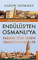 Endueluesten Osmanliya Paraya Yoen Veren Yahudi Bankerler