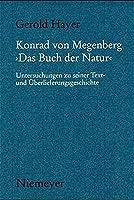 Konrad Von Megenberg Das Buch Der Natur: Untersuchungen Zu Seiner Text- Und Ueberlieferungsgeschichte (Muenchener Texte und Untersuchungen zur deutschen Literatur des Mittelalters)