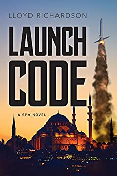 Launch Code: A Spy Novel (Adam Chin Trilogy Book 2) by [Richardson, Lloyd]