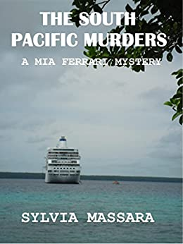 [Massara, Sylvia]のThe South Pacific Murders: A Mia Ferrari Mystery (The Mia Ferrari Mysteries Book 3) (English Edition)