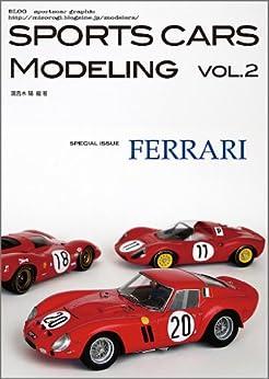 """[溝呂木 陽]のSPORTS CARS MODELING Vol.2""""FERRARI"""""""