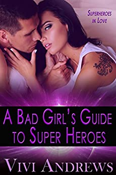 A Bad Girl's Guide to Super Heroes (Superheroes in Love Book 2) by [Andrews, Vivi]