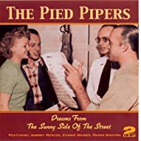 Dreams From The Sunny Side Of The Street [ORIGINAL RECORDINGS REMASTERED] 2CD SET by Pied Pipers (2005-06-07)