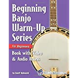Beginning Banjo Warm-up Series for Beginners Book: with Online Video and Audio Access