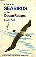 Field Guide to Sea Birds of Ocean Routes