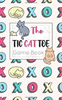 The Tic CAT Toe Game Book: Travel Format Tic Tac Toe Boards for Cat Lovers!