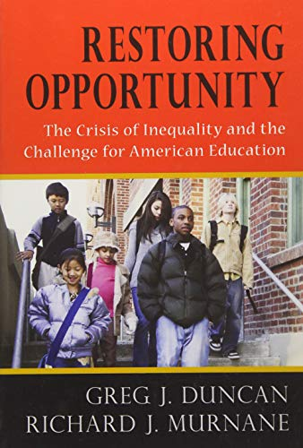 Download Restoring Opportunity: The Crisis of Inequality and the Challenge for American Education 1612506348