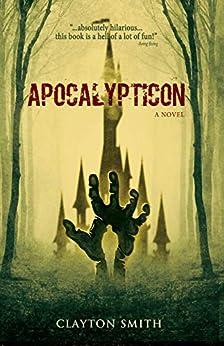 [Smith, Clayton]のApocalypticon (English Edition)