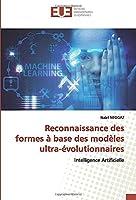 Reconnaissance des formes à base des modèles ultra-évolutionnaires: Intelligence Artificielle