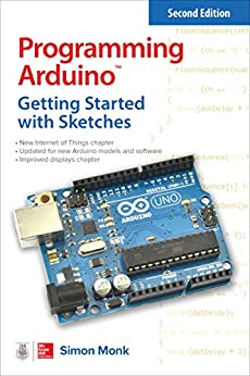 Programming Arduino: Getting Started with Sketches (Tab) by [Monk, Simon]