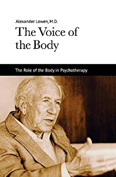 The Voice of the Body by [Dr. Lowen M.D., Alexander]
