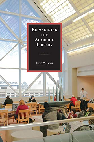 Download Reimagining the Academic Library 1442238585