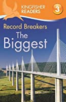 Record Breakers - The Biggest (Kingfisher Readers)