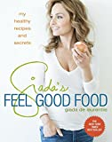 Giada's Feel Good Food: My Healthy Recipes and Secrets: A Cookbook 画像