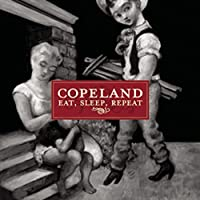 Eat, Sleep, Repeat by Copeland (2006-10-31)
