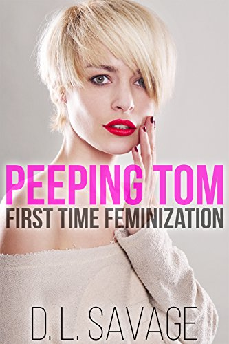 Peeping Tom: First Time Feminization (English Edition)