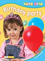 Birthday Party (Busy Tots)