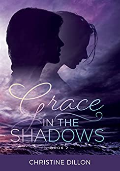 [Dillon, Christine]のGrace in the Shadows (English Edition)