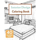 Interior Design Coloring Book: House Decoration Coloring Book for Adults