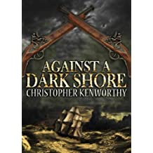 Against A Dark Shore (The Dark Quartet Book 4)