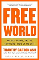 Free World: America, Europe, and the Surprising Future of the West (Vintage)