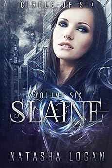 Slaine (Part Six) (Circle of Six Book 6) by [Logan, Natasha]