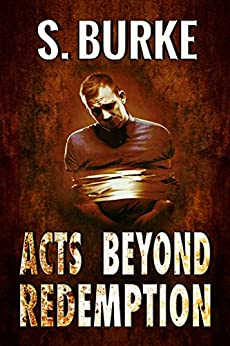 Acts Beyond Redemption (Unintended Consequences Book 1) by [Burke, Suzanne]