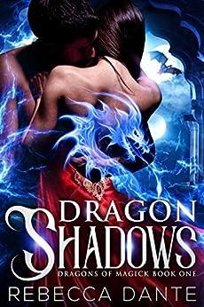 Dragon Shadows (Dragons of Magick Book 1) by [Dante, Rebecca]