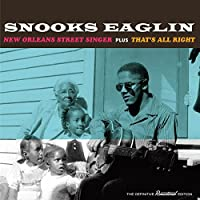 New Orleans Street Singer + That's All Right by Snooks Eaglin (2015-02-01)