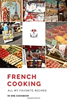 French Cooking All my favorite recipes in one Cookbook: Personalized recipe books. Great gift idea for a French food lover.