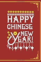 Happy Chinese New Year 2020: All Purpose 6x9 Blank Lined Notebook Journal Way Better Than A Card Trendy Unique Gift Red Chinese New Year