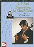 J. S. Bach Transcriptions for Classic Guitar: Includes Online Audio
