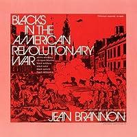 Blacks in the American Revolutionary War by Jean M. Brannon (2013-05-04)
