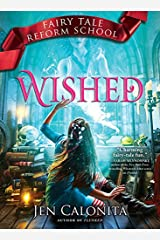 Wished (Fairy Tale Reform School Book 5) Kindle Edition