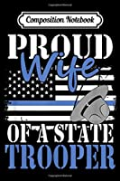 Composition Notebook: Patriotic Wife of a State Police Officer  Journal/Notebook Blank Lined Ruled 6x9 100 Pages