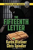 Falcon's Bend Series, Book 3: The Fifteenth Letter: Extended Distribution Version (A Police Procedural suspense novel)