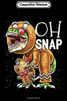 Composition Notebook: Oh Snap Gingerbread Man Dinosaur Christmas Cookie Gift Kids  Journal/Notebook Blank Lined Ruled 6x9 100 Pages