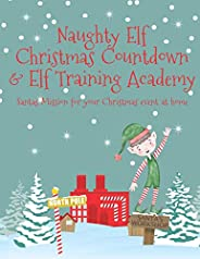 Naughty Elf Christmas Countdown & Elf Training Academy | Santas Mission for your Christmas Event at home: