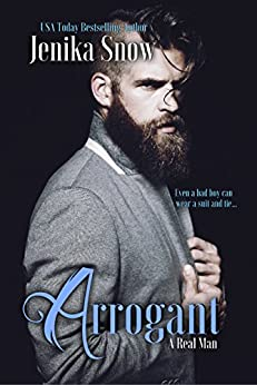 Arrogant (A Real Man, 6) by [Snow, Jenika]