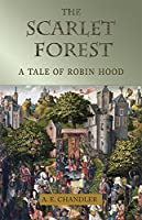 The Scarlet Forest: A Tale of Robin Hood