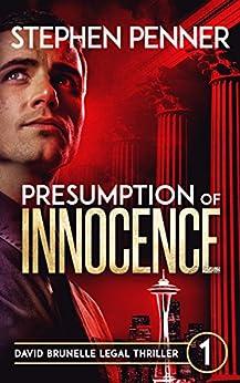 Presumption of Innocence: David Brunelle Legal Thriller #1 (David Brunelle Legal Thriller Series) by [Penner, Stephen]