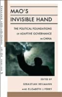 Mao's Invisible Hand: The Political Foundations of Adaptive Governance in China (Harvard Contemporary China Series) by Unknown(2011-05-01)