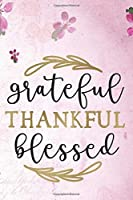 Grateful Thankful Blessed: Special Thank You Notebook Journal Diary to write in - cute floral background