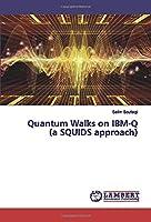 Quantum Walks on IBM-Q (a SQUIDS approach)