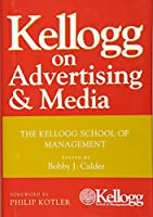 Kellogg on Advertising and Media: The Kellogg School of Management