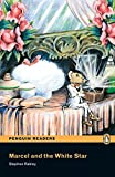 Marcel and the White Star CD Pack (Book &  CD) (Pearson English Graded Readers)
