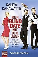 Mein Blind Date mit dem Leben: Als Blinder unter Sehenden. Eine wahre Geschichte